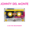 Johnty DelMonte: Freight It Until You Make It (A Mix For Groovement)