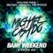 Michael Casado - BAM! WEEKEND #22