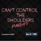 #CantControlTheShoulders Part 1