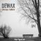 DEWAX - SLEEPY FOLLOW 34