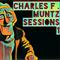 Charles F Muntz Sessions 1