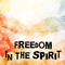 13 May 2018 - Freedom in the Spirit