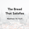 The Bread That Satisfies