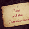 Paul & the Thessalonians (1 Thessalonians 1:6-8)
