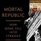 Episode 67: Mortal Republic, by Edward Watts