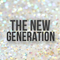 The New Generation | Part 3