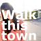 Walk this town [mixed by POW]