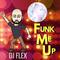 FLEX - Funk Me Up