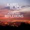 KAREL BLADE @ REFLEXIONS ( October 17_Autumn Series)