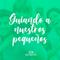 06OCT19 | GUIANDO A NUESTROS PEQUEÑOS | Mauricio Castellón | PrédicasIBM