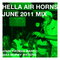 Hella Air Horns - June 2011 Mix