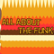 ALL ABOUT THE FUNK - GUEST MIX BY MICHAEL K NEWTON