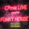 CPmix LIVE presents Nu Disco Funky House   .....Have Fun.......
