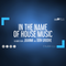 In The Name Of House Music by Juanmi Aka Don Groove 09