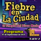 FIEBRE EN LA CIUDAD (07 DE SEPTIEMBRE 2019) - BLOQUE 2