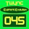 Twync presents Euphoric Evolution 045