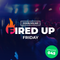 Fired Up Friday - Episode 45 - 24th September 2021 (FUF_045)