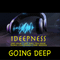 Introducing Ideepness Going Deep