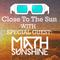 Zoyo - Close To The Sun #9 Special Guest #Math Sunshine