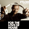 For The Love Of House 046 - Guest Dj Peter Brown