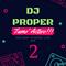 TAMO ACTIVO 2 ( live Mix ) - Dj Proper In The Mix
