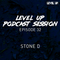 LEVEL UP podcast session with Stone D[episode 32]