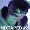 MIXTAPED #2 (ft Kalibwoy, Kickraux,Jack&Lewis,Rody G,Wizkid,..)