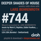 Deeper Shades Of House #744 w/ exclusive guest mix by LEA LISA