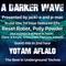 #217 A Darker Wave 13-04-2019 guest mix 2nd hr Yotam Aflalo, EPs 1st hr Reset Robot, Polly Powder