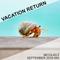 Vacation Return MIX