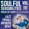 Soulful Sensibilities Vol. 111 - JAZZ, TRIBAL, BROKEN BEAT