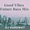 Good Vibes Future Bass Mix