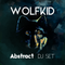 WOLFKID - ABSTRACT DJ SET (2016)