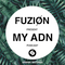 MY ADN SUMMER - FUZION - Spinnin' Records