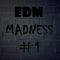 EDM Madness #1 - Mixed by 4GZ