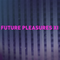 Future Pleasures XI
