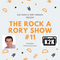 The Rock a Rory Show #11: 8/8/2020