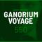 Ganorium Voyage 550