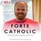 Forte Catholic Ep 131-Sports, Faith & Holy Week w/former pro soccer player Luke Vercollone