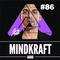 MINDKRAFT Radio Show #86 / Dionix Guest Mix