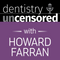 1023 The Future of Implant Dentistry with Randolph Resnik, DMD, MDS : Dentistry Uncensored with Howa