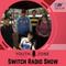 Switch Radio Show on Youth Zone - 08-05-2018
