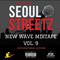 "SEOUL STREETZ  ""NEW WAVE"" International Mixtape Vol. 9 (Hip Hop, Wavy, Lit)"
