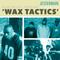 WAX TACTICS  - September 2016