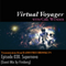 Virtual Voyager w/ Girl Wunder: Episode 030 - Supernova (GUEST MIX BY FIREBERG)