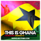 This Is Ghana - Celebrating Ghana @ 61 Mixed By @DJScyther