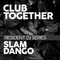 Resident DJ Series for Club Together Events mixed by Slam Dango 29/06/19