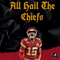 All Hail The Chiefs (Chiefs Playoff Mix 2021)