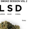 smoke session vol 2 (L.S.D.)
