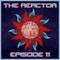 The Reactor Ep. 11